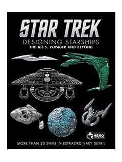 star trek designing starships volume 2:  voyager and beyond - Star Trek Starships