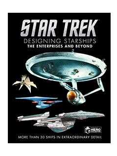 star trek designing starships volume 1: the enterprises and beyond - Star Trek Starships